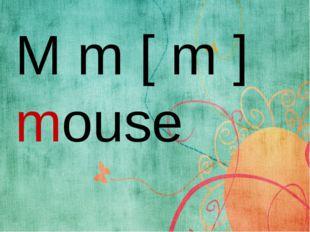 M m [ m ] mouse