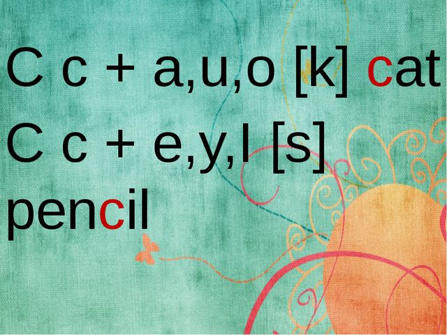 C c + a,u,o [k] cat C c + e,y,I [s] pencil