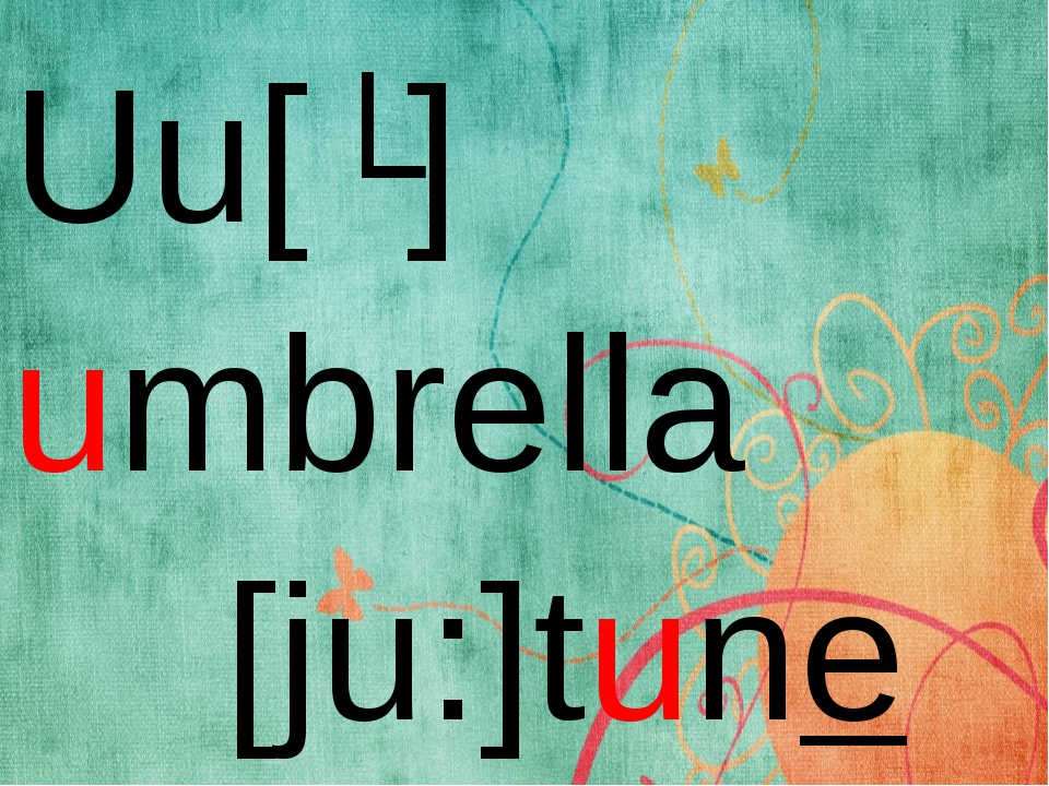 Uu[ʌ] umbrella [ju:]tune