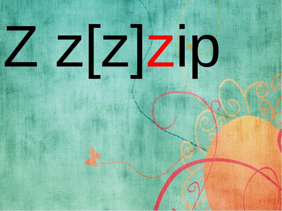 Z z[z]zip