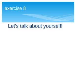 Let's talk about yourself! exercise 8