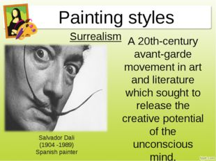 Painting styles A 20th-century avant-garde movement in art and literature whi