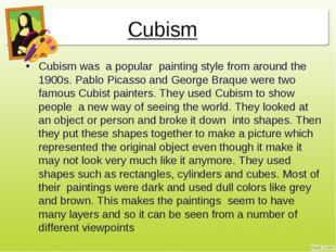 Cubism Cubism was a popular painting style from around the 1900s. Pablo Picas