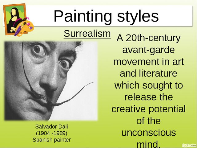 Painting styles A 20th-century avant-garde movement in art and literature whi...
