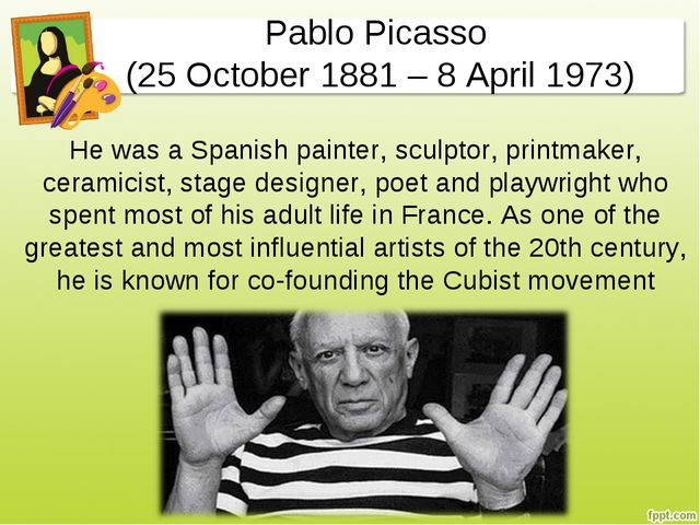 Pablo Picasso (25 October 1881 – 8 April 1973) He was a Spanish painter, scul...