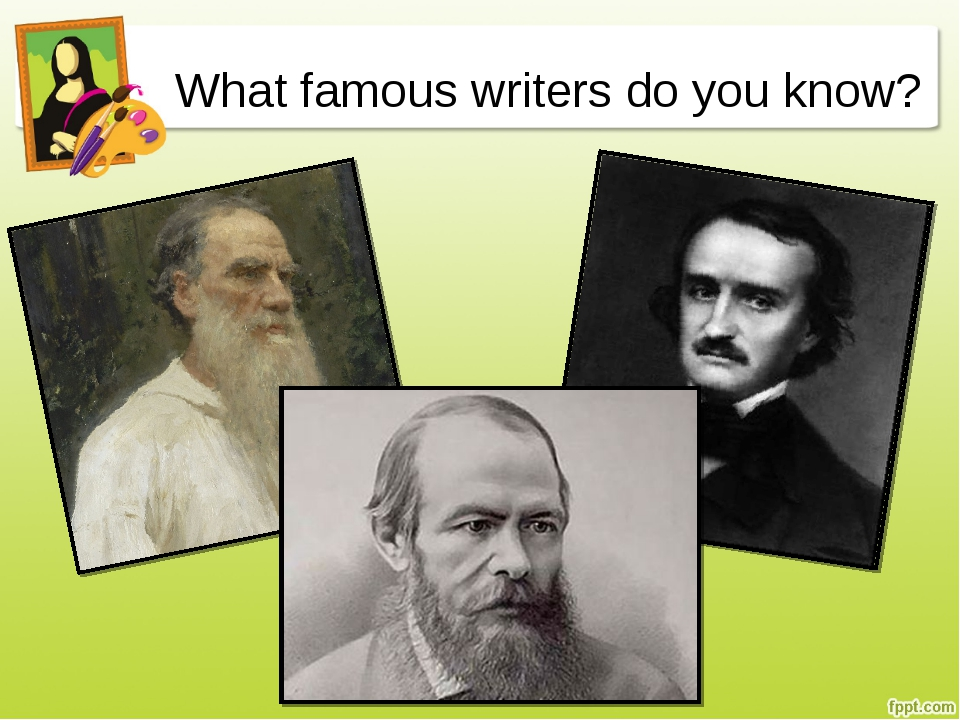 What famous writers do you know?