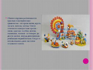 Обычно игрушка расписывается простым геометрическим орнаментом - это яркие п
