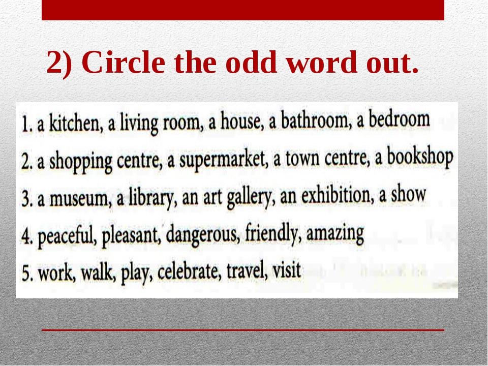 2) Circle the odd word out.