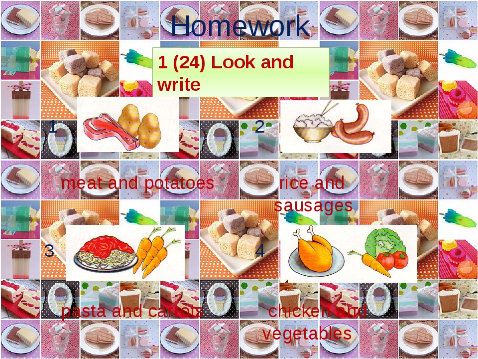 Homework 1 (24) Look and write meat and potatoes rice and sausages pasta and...