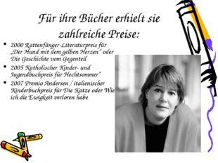 Für ihre Bücher erhielt sie zahlreiche Preise: 2000 Rattenfänger-Literaturpre