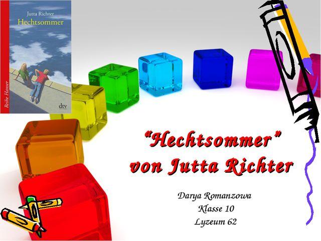 """Hechtsommer"" von Jutta Richter Darya Romanzowa Klasse 10 Lyzeum 62"