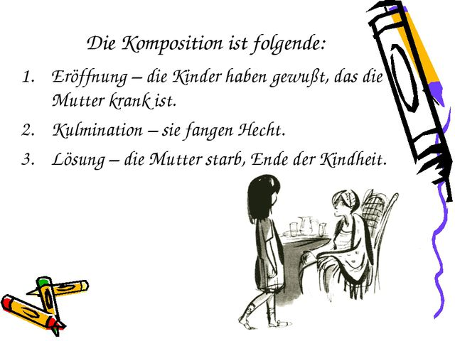 Die Komposition ist folgende: Eröffnung – die Kinder haben gewußt, das die Mu...