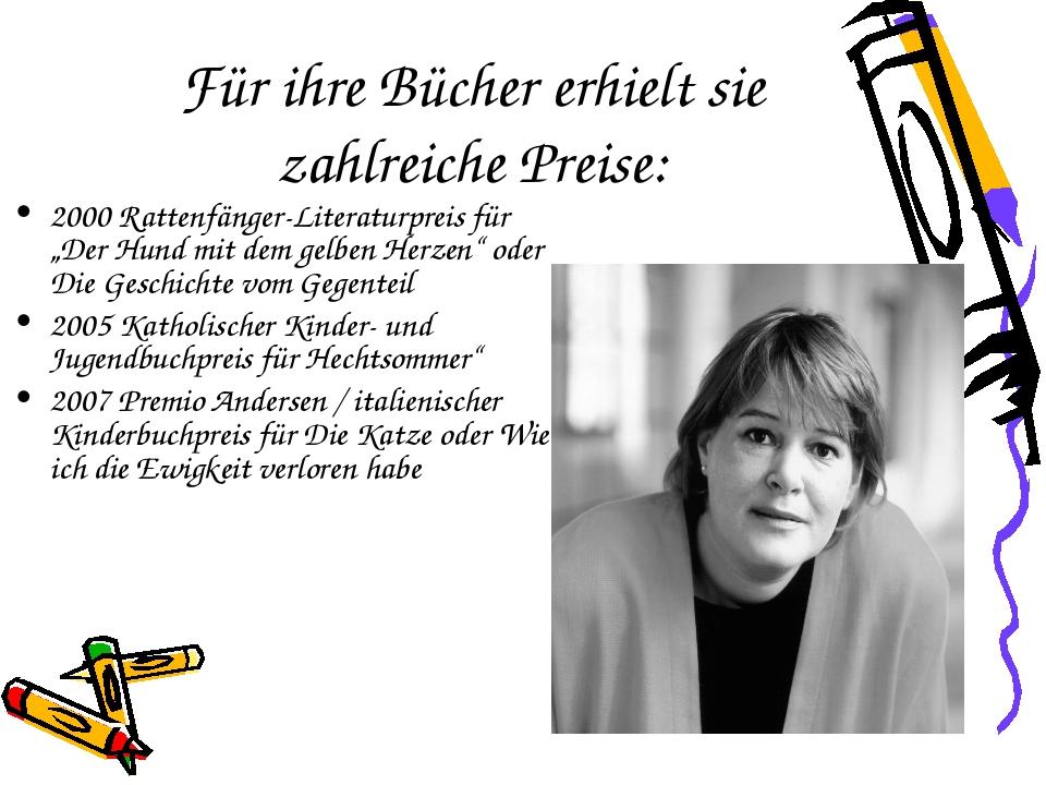 Für ihre Bücher erhielt sie zahlreiche Preise: 2000 Rattenfänger-Literaturpre...