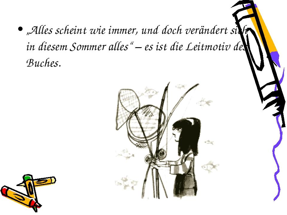"""""""Alles scheint wie immer, und doch verändert sich in diesem Sommer alles"""" – e..."""
