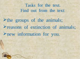 Tasks  for  the  text. Find  out  from  the  text: the  groups  of  the  anim