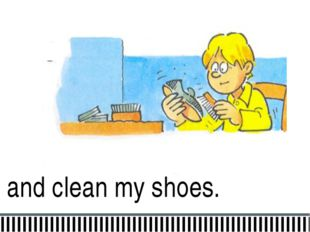 and clean my shoes.