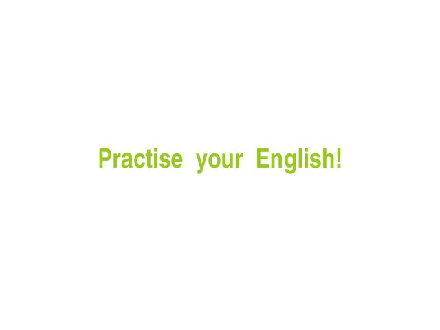 Practise your English!