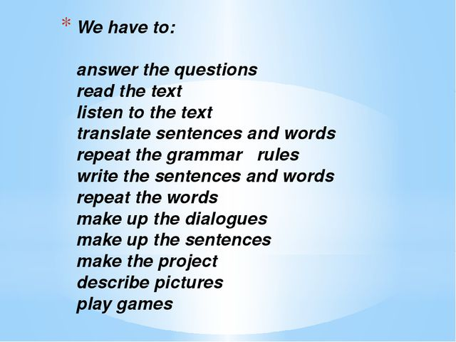 We have to: answer the questions read the text listen to the text translate s...