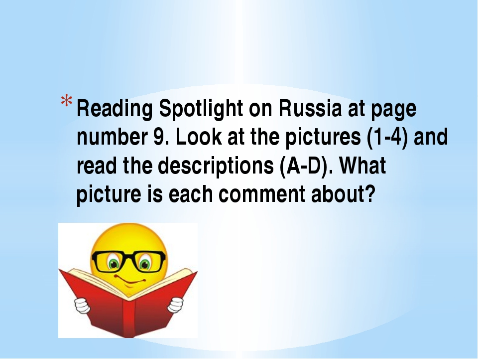 Reading Spotlight on Russia at page number 9. Look at the pictures (1-4) and...
