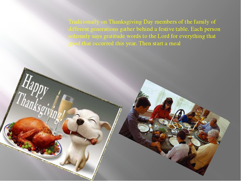Traditionally on Thanksgiving Day members of the family of different generati...