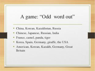 """A game: """"Odd word out"""" China, Korean, Kazakhstan, Russia Chinese, Japanese, R"""