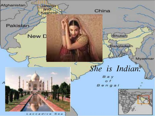 She is Indian.