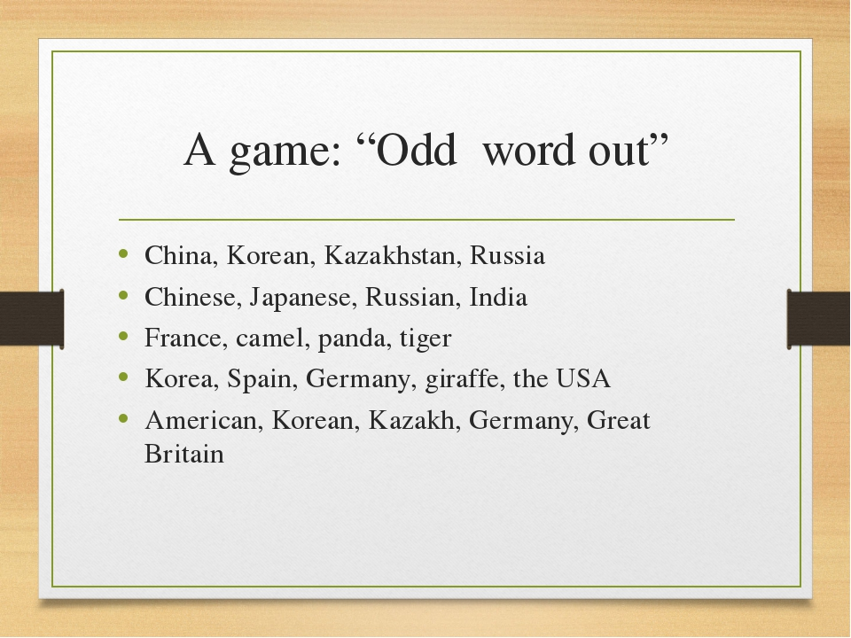 """A game: """"Odd word out"""" China, Korean, Kazakhstan, Russia Chinese, Japanese, R..."""