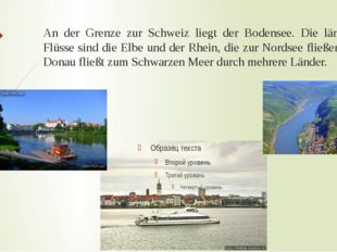 An der Grenze zur Schweiz liegt der Bodensee. Die längsten Flüsse sind die El