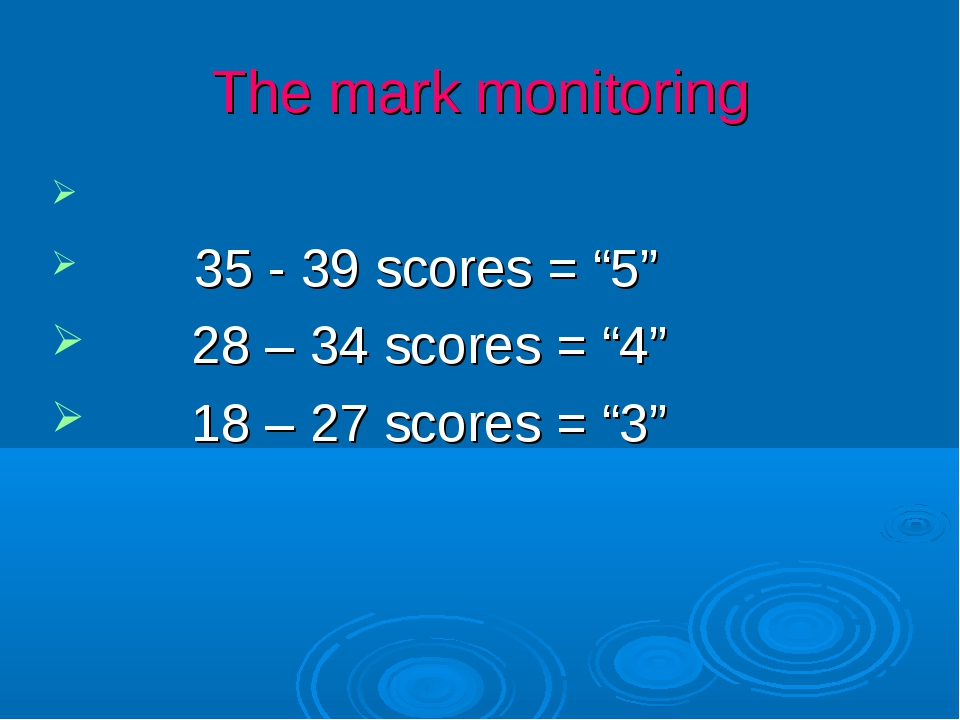 "The mark monitoring 35 - 39 scores = ""5"" 28 – 34 scores = ""4"" 18 – 27 scores..."