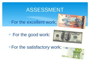 For the excellent work: For the good work: For the satisfactory work: ASSESSM