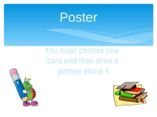 Poster You must choose one card and then draw a picture about it