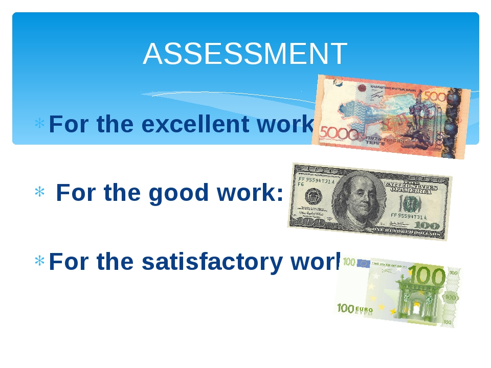 For the excellent work: For the good work: For the satisfactory work: ASSESSM...
