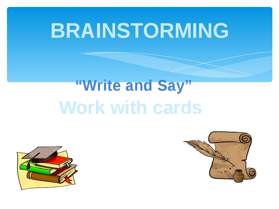 """BRAINSTORMING Work with cards """"Write and Say"""""""