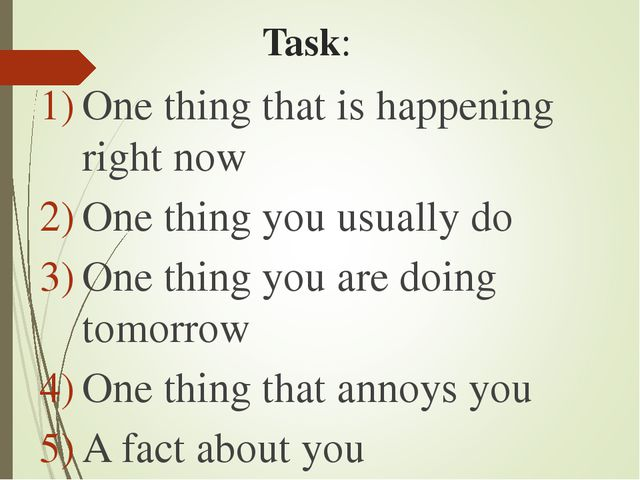 Task: One thing that is happening right now One thing you usually do One thin...