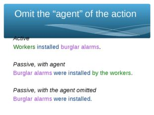 "Omit the ""agent"" of the action Active Workers installed burglar alarms. Passi"