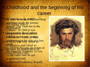 Childhood and the beginning of his career He was born in 1842. His father was