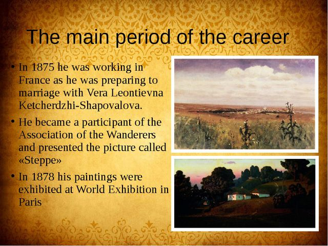 The main period of the career In 1875 he was working in France as he was prep...