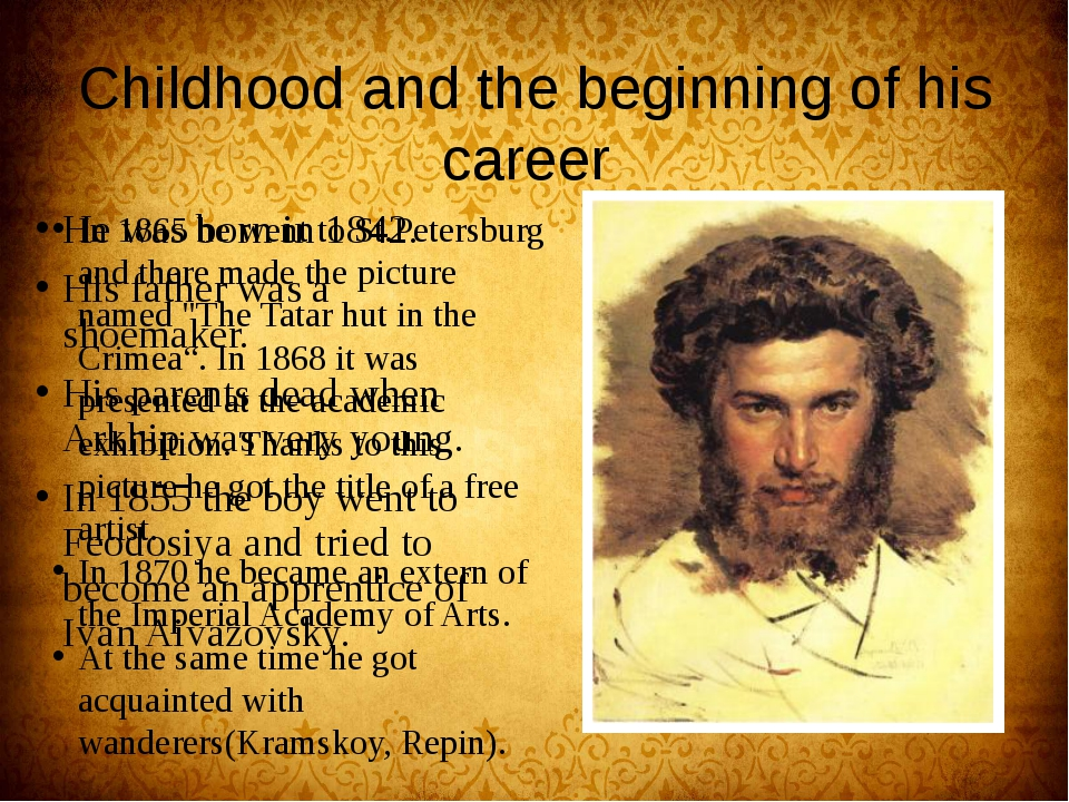 Childhood and the beginning of his career He was born in 1842. His father was...
