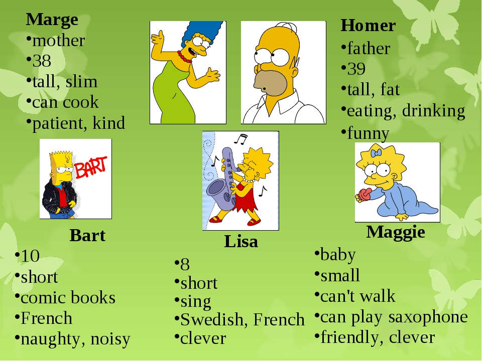 Marge mother 38 tall, slim can cook patient, kind Homer father 39 tall, fat e...