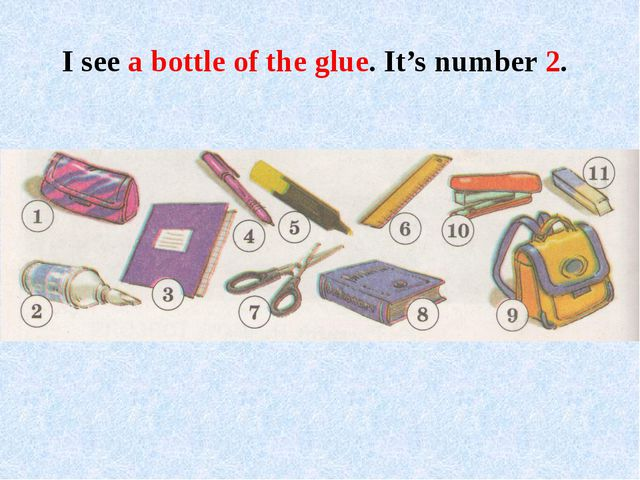 I see a bottle of the glue. It's number 2.