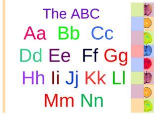 The ABC Aa Bb Cc Dd Ee Ff Gg Hh Ii Jj Kk Ll Mm Nn