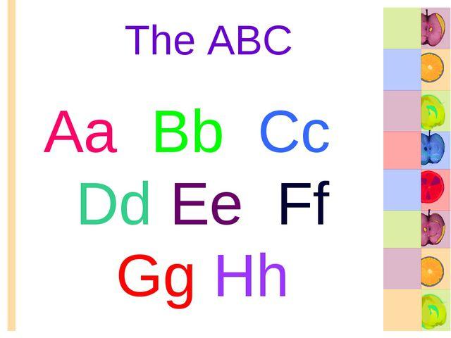 The ABC Aa Bb Cc Dd Ee Ff Gg Hh