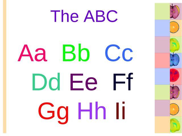 The ABC Aa Bb Cc Dd Ee Ff Gg Hh Ii