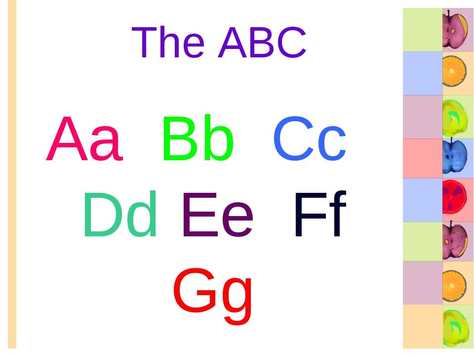 The ABC Aa Bb Cc Dd Ee Ff Gg