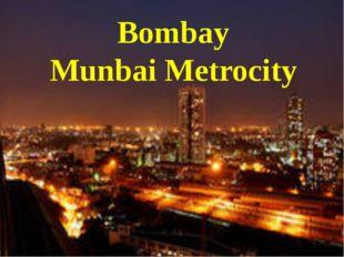 Bombay Munbai Metrocity