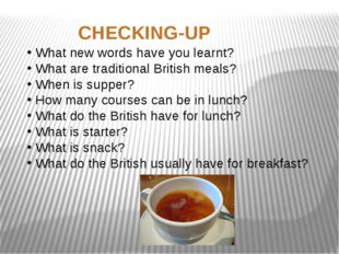 What new words have you learnt? What are traditional British meals? When is s