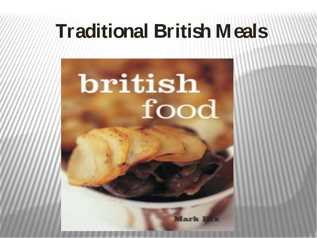 Traditional British Meals
