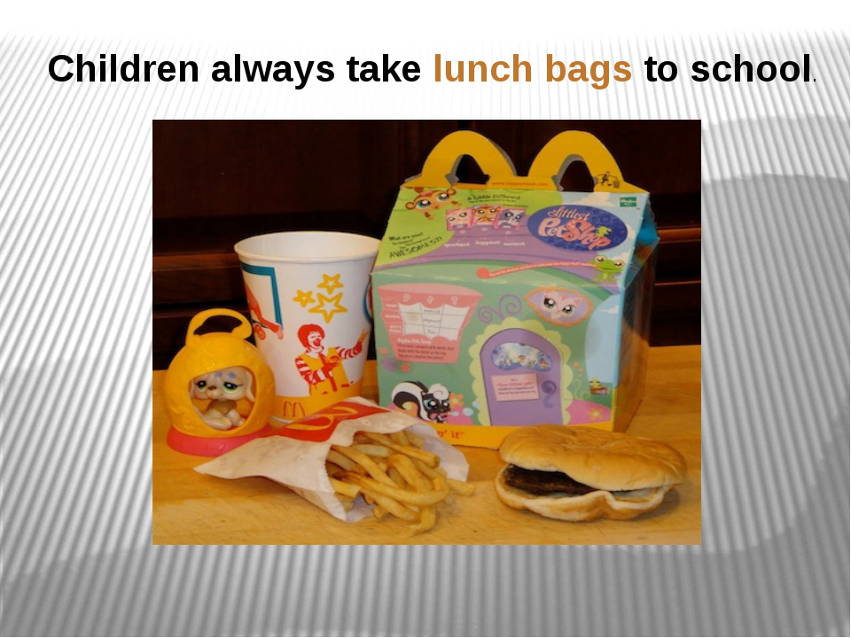 Children always take lunch bags to school.