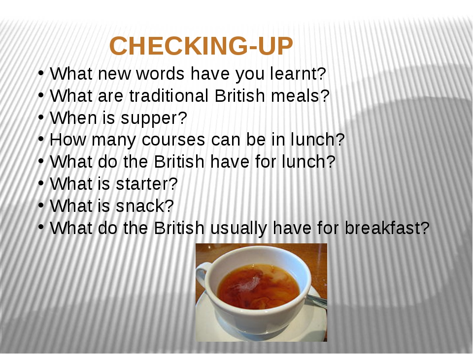 What new words have you learnt? What are traditional British meals? When is s...