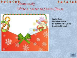 Home task: Write a Letter to Santa Clause Santa Claus Main Post Office FI-96